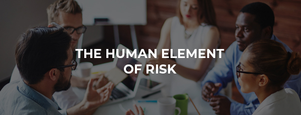 5 Places Where the Human Element of Risk Rears Its Ugly Head