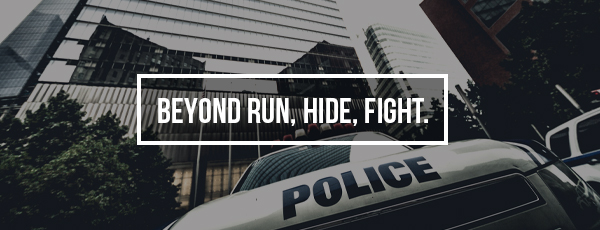 Beyond Run, Hide, Fight