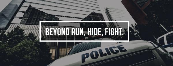 Beyond Run, Hide, Fight