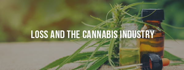Loss and the Cannabis Industry: Layers of Risk