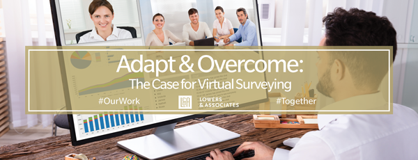 Adapt & Overcome: The Case for Virtual Surveying