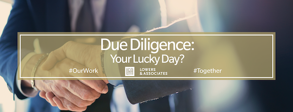 Due Diligence: Your Lucky Day?